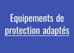 Des équipements de protection pour un environnement de travail adapté à la situation.