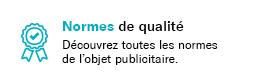 Normes de qualité des objets publicitaires - ObjetRama